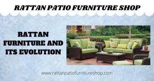 Rattan Furniture and Its Evolution