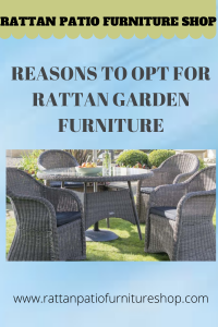 Reasons to Opt For Rattan Garden Furniture