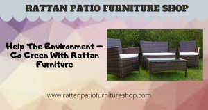 Help the Environment - Go Green With Rattan Furniture