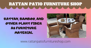 Rattan, Bamboo, and Other Plant Fiber As Furniture Material
