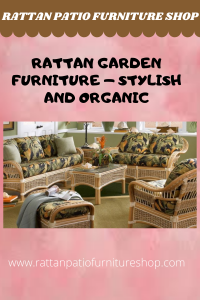 Rattan Garden Furniture - Stylish and Organic