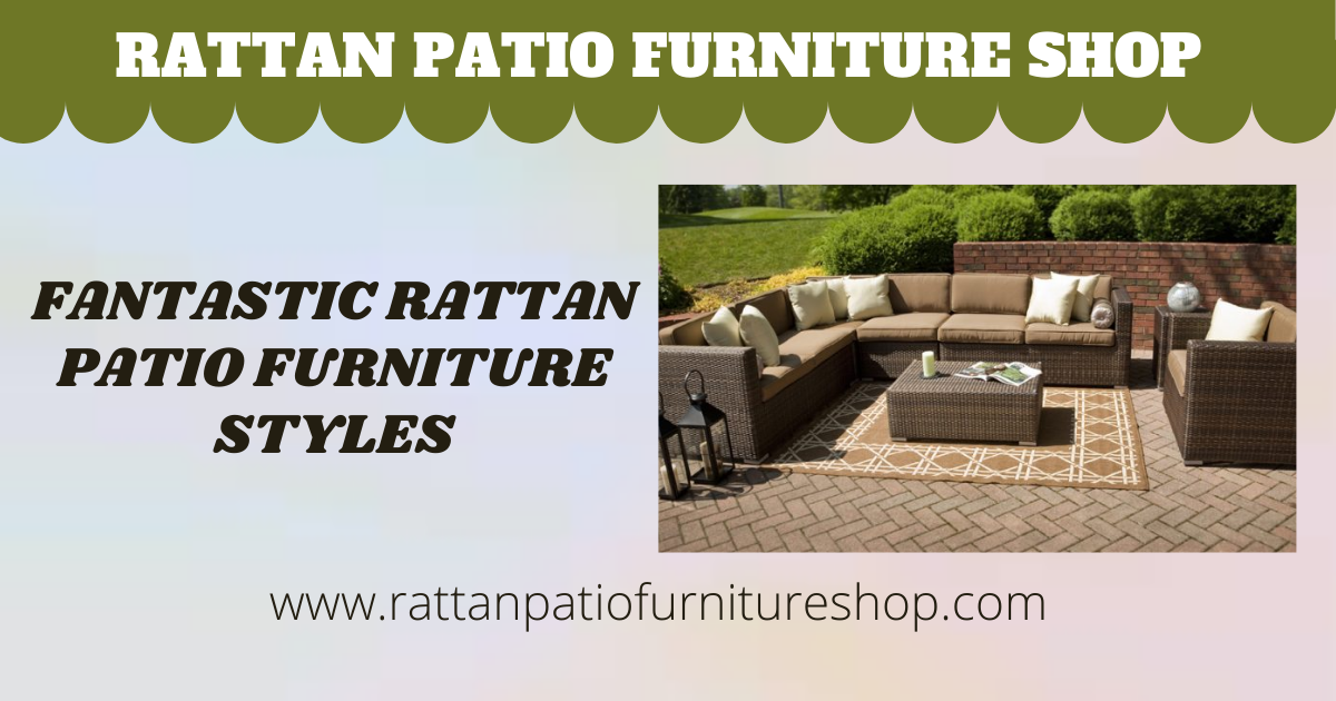 Fantastic Rattan Patio Furniture Styles