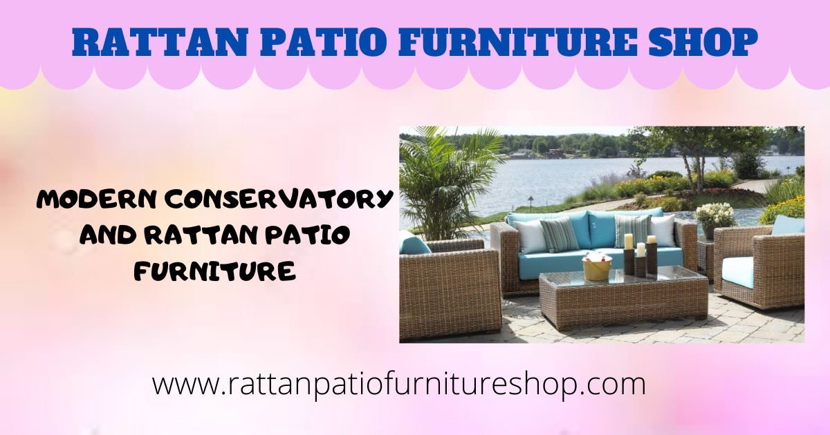 Modern Conservatory And Rattan Patio Furniture