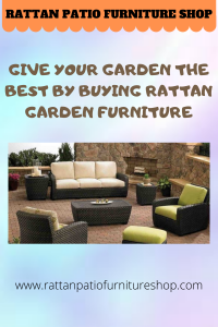 Give Your Garden The Best By Buying Rattan Garden Furniture